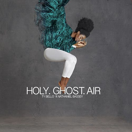Holy Ghost Air (feat. Nathaniel Bassey) by Ty Bello