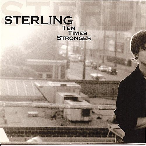 Ten Times Stronger by Sterling