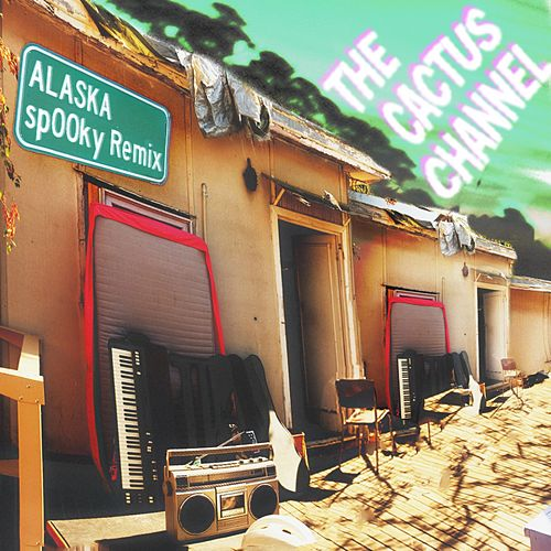 Alaska (Sp00ky Remix) de The Cactus Channel