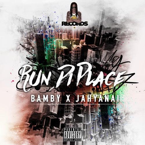 Run di place von Bamby