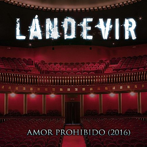 Amor Prohibido (2016) by Lándevir
