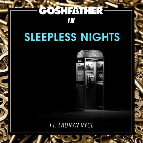 Sleepless Nights (feat. Lauryn Vyce) von Goshfather