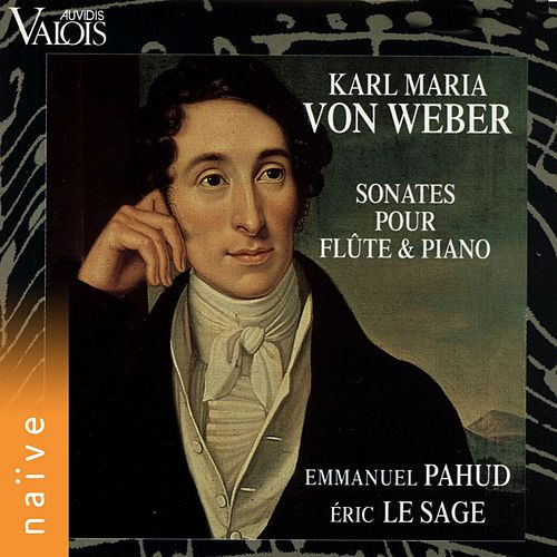 Von Weber: Sonates pour flûte & piano (Arr. for Flute and Piano) de Emmanuel Pahud