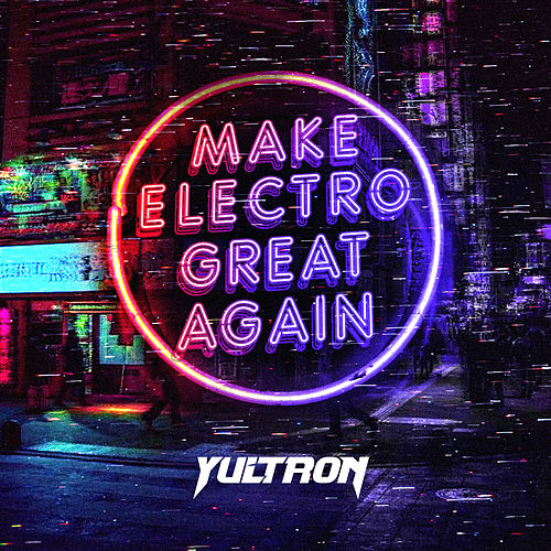 Make Electro Great Again de Yultron
