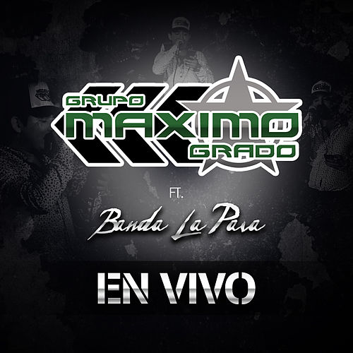En Vivo (feat. Banda La Pava) by Grupo Maximo Grado