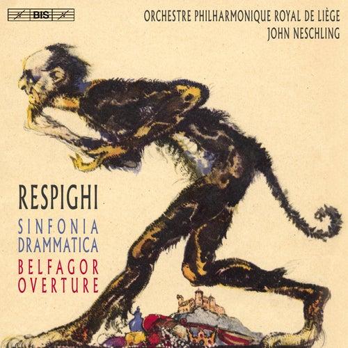 Respighi: Sinfonia drammatica, P. 102 & Belfagor Overture, P. 140 by Orchestre Philharmonique Royal de Liège