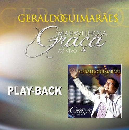 Maravilhosa Graça - Playback de Geraldo Guimaraes
