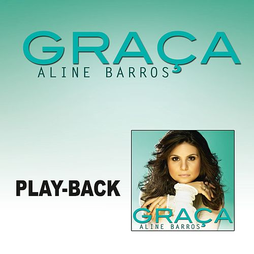 Graça - Playback by Aline Barros