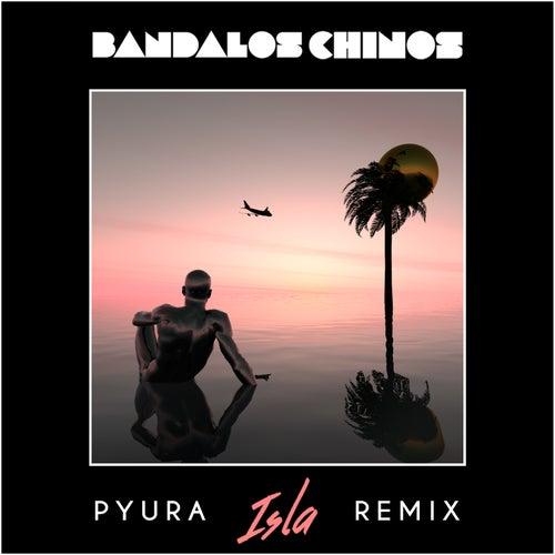 Isla (Pyura Remix) de Bandalos Chinos