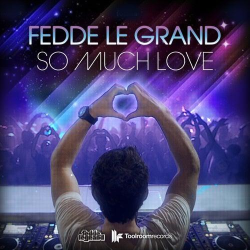 So Much Love von Fedde Le Grand
