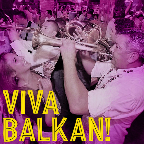 Viva Balkan! by Various Artists