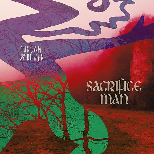 Sacrifice Man by Duncan Bowen