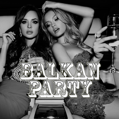 Balkan Party by Various Artists