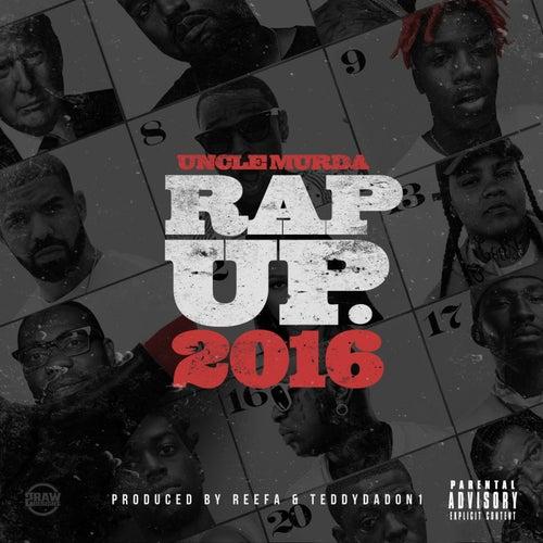 Rap Up 2016 von Uncle Murda