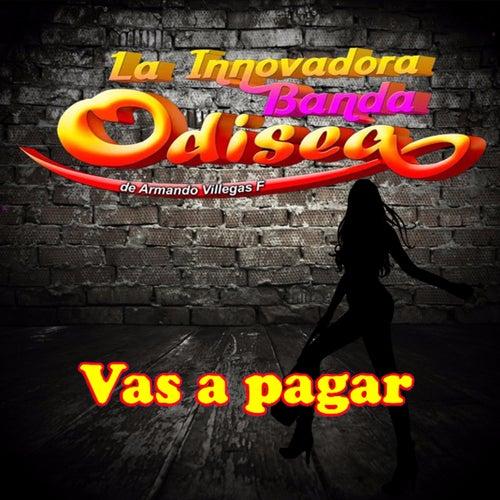 Vas a Pagar von La Innovadora Banda Odisea de Armando Villegas F