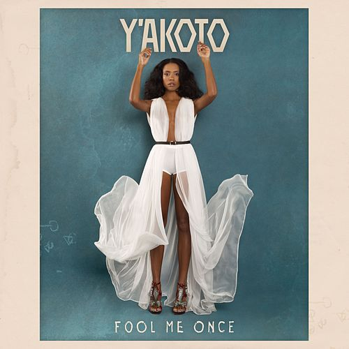 Fool Me Once by Y'akoto