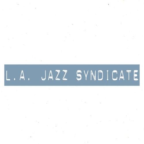 L.A. Jazz Syndicate by L.A. Jazz Syndicate