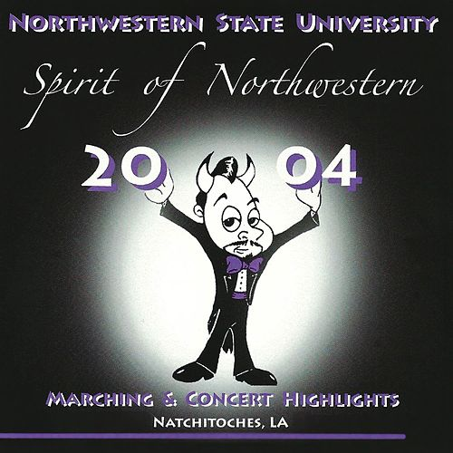 Spirit of Northwestern: 2004 Marching and Concert Highlights, Vol. 1 von Various Artists