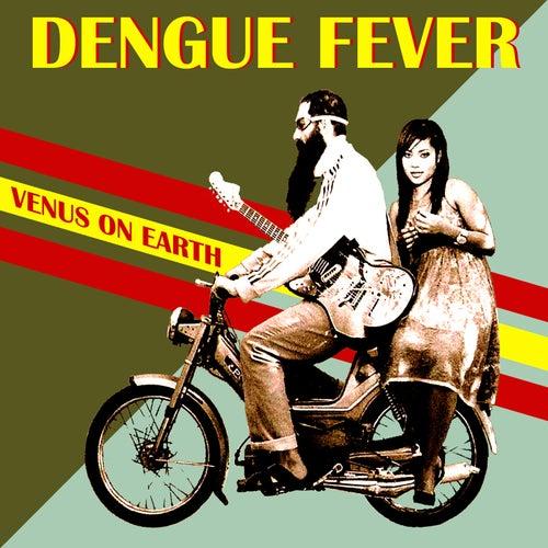 Venus on Earth (Deluxe Edition) de Dengue Fever
