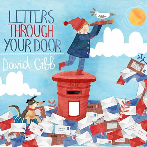 Letters Through Your Door von David Gibb