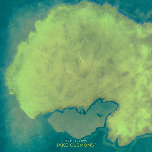 Fear & Love de Jake Clemons