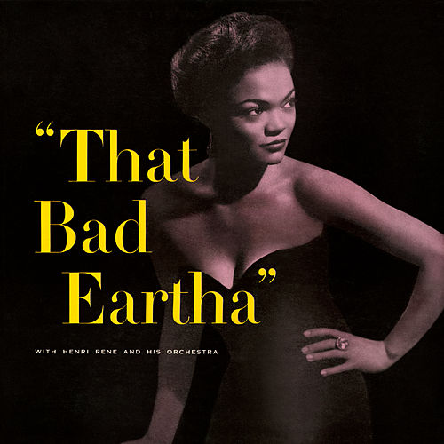 That Bad Eartha by Eartha Kitt