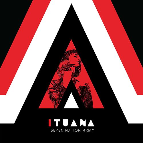 Seven Nation Army by Ituana