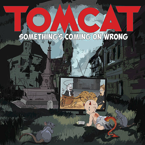 Something's Coming on Wrong de Tom Cat