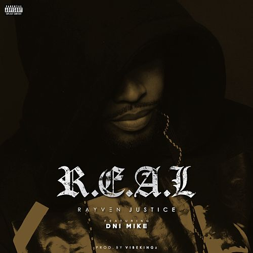 R.E.A.L. (feat. Dni Mike) von Rayven Justice