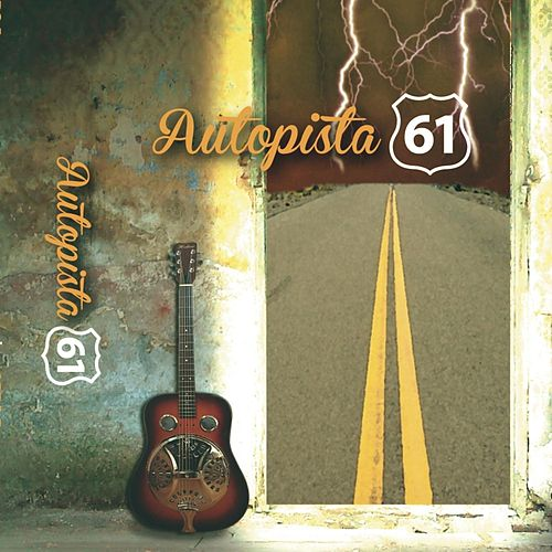 Autopista 61: 1er Álbum / 1er EP by Autopista 61