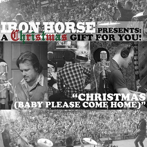 Christmas (Baby Please Come Home) de Iron Horse