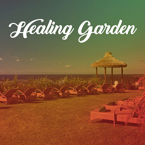 Healing Garden- Music for Massage Therapy, Spa, Wellness Treatments, Relaxing Music, Healing Sounds of Nature by Relaxing Spa Music