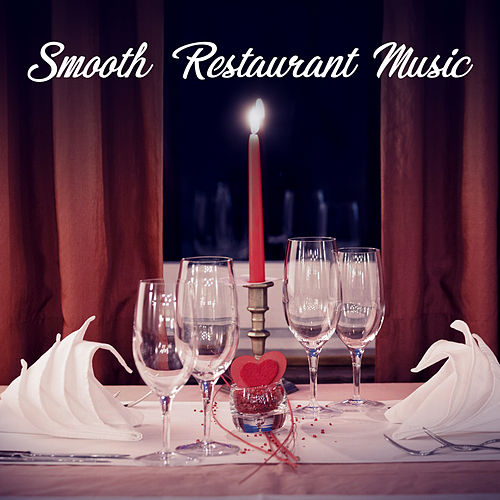 Smooth Restaurant Music – Instrumental Jazz, Mellow    by Restaurant
