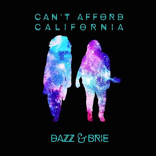 Can't Afford California von Dazz