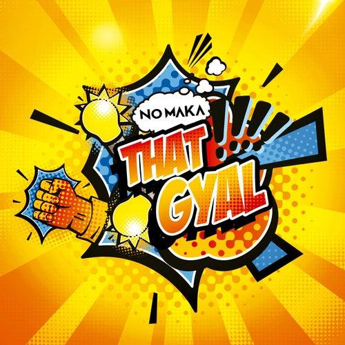 That Gyal by No Maka