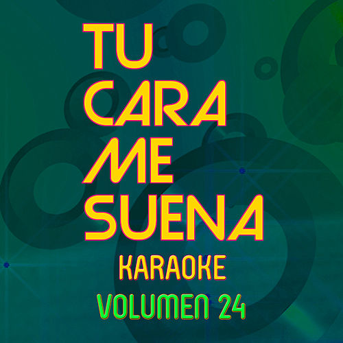Tu Cara Me Suena Karaoke (Vol. 24) by Ten Productions