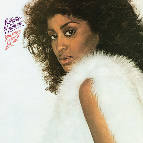 You Know How To Love Me de Phyllis Hyman