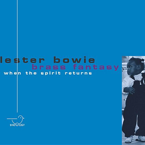 When the Spirit Returns by Lester Bowie