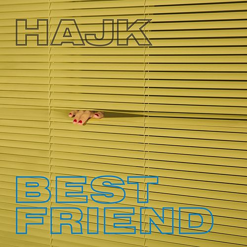 Best Friend von Hajk