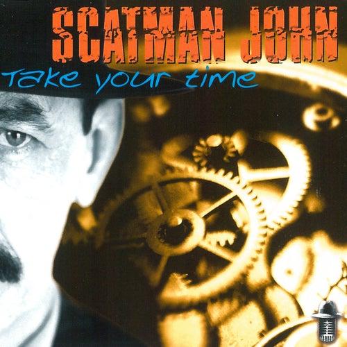 Take Your Time by Scatman John