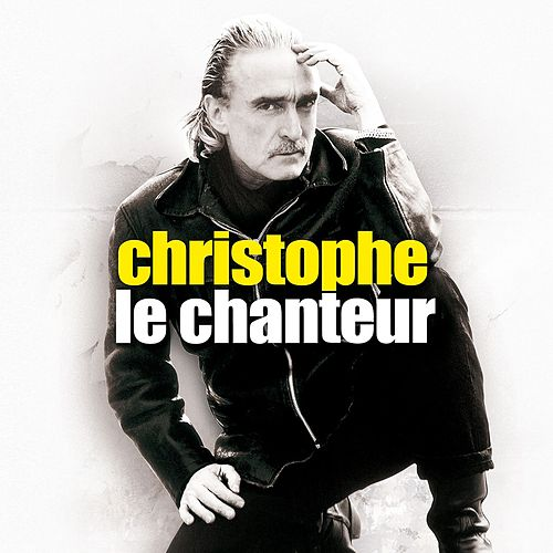 Christophe Le Chanteur de Christophe