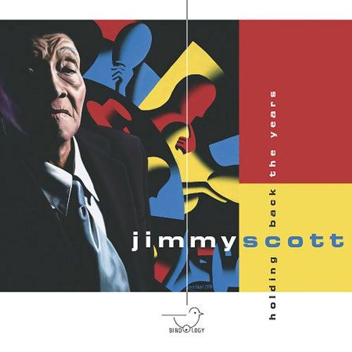 Holding Back the Years van Jimmy Scott