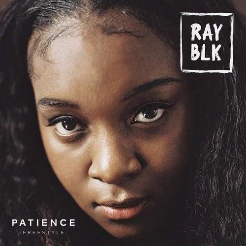 Patience (Freestyle) von Ray Blk