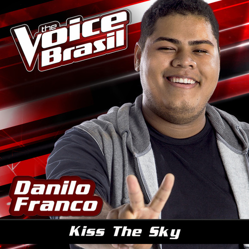 Kiss The Sky (The Voice Brasil 2016) de Danilo Franco