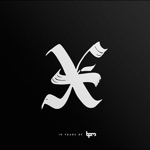X: Ten Years of the BPM Festival by Various Artists