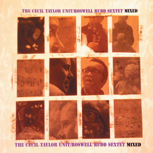 Mixed (Cecil Taylor Unit / Roswell Rudd Sextet) by Cecil Taylor