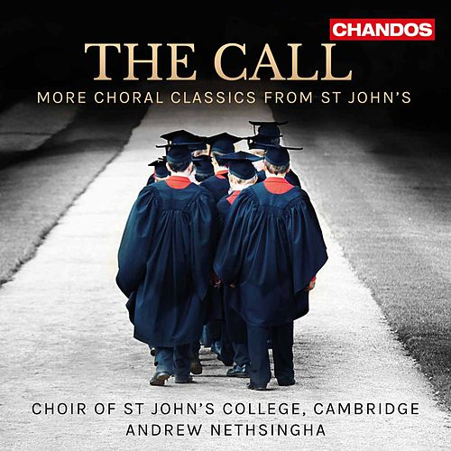 The Call: More Choral Classics from St John's di The Choir of St. Johns College, Cambridge