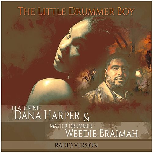 The Little Drummer Boy (Radio Version) [feat. Weedie Braimah] de Dana Harper