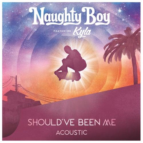 Should've Been Me (Acoustic) von Naughty Boy