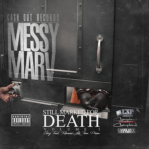 Still Marked for Death, Vol. 1 (Recorded Live from Prison) de Messy Marv